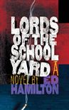 Lords of the Schoolyard Cover by Royce M. Becker