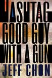 Hashtag Good Guy With a Gun Cover by Royce M. Becker