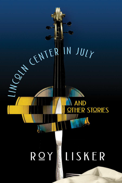 Lincoln Center in July and Other Stories Cover
