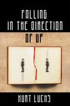 Falling in the Direction of Up Cover by Royce M. Becker