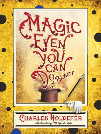 Magic Even You Can Do: By Blast Cover